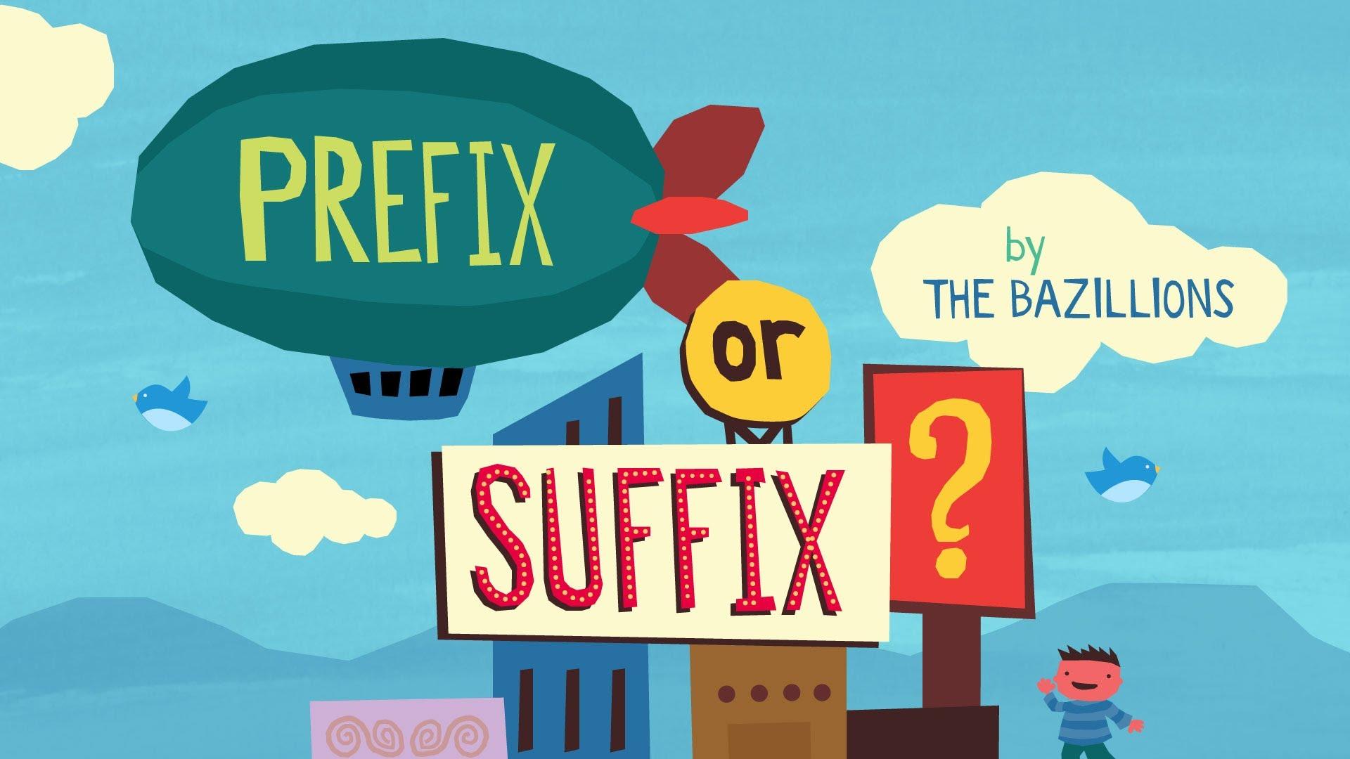 Prefix Or Suffix The Bazillions