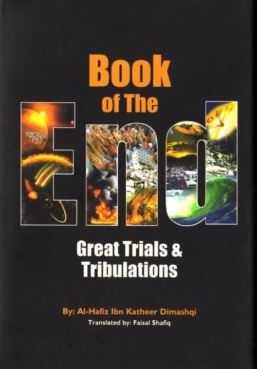 Book of The End - Great Trials and Tribulations by Ibn Kathir
