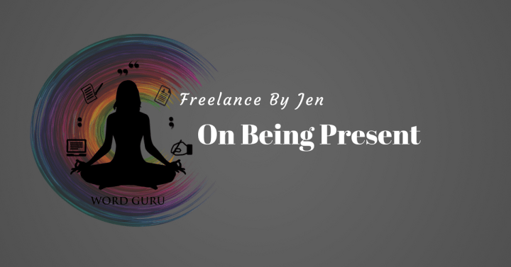 On Being Present