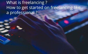 What is freelancing ? How to get started on freelancing like a professional ?