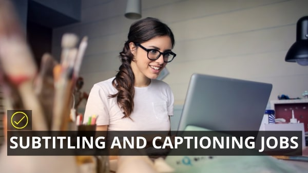 SUBTITLING AND CAPTIONING JOBS