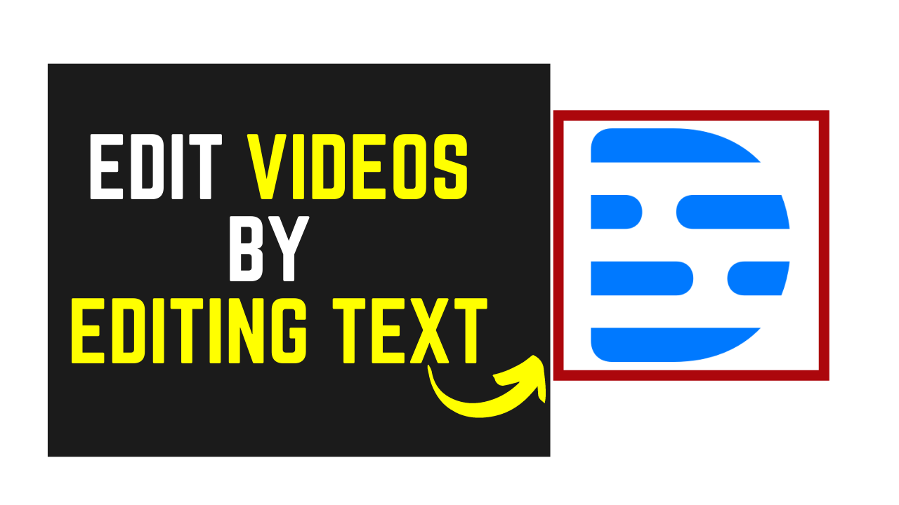 edit videos by editing text using Descript