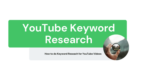 How I Do Keyword Research for YouTube Videos