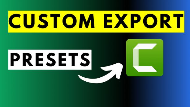 How-To-Create-Your-Own-Custom-Video-Export-Presets-In-Camtasia
