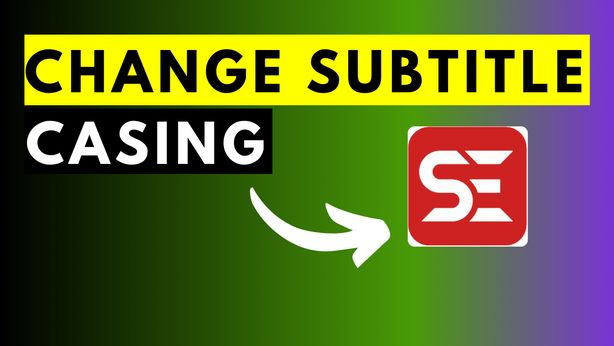 How to Change Subtitle Casing Using Subtitle Edit