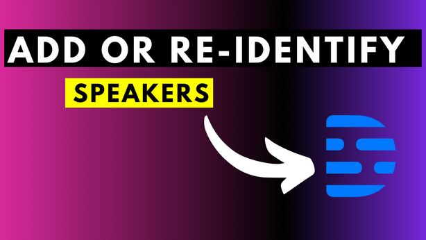 How to Add More than One Speaker in Descript - Re-Identify Speakers