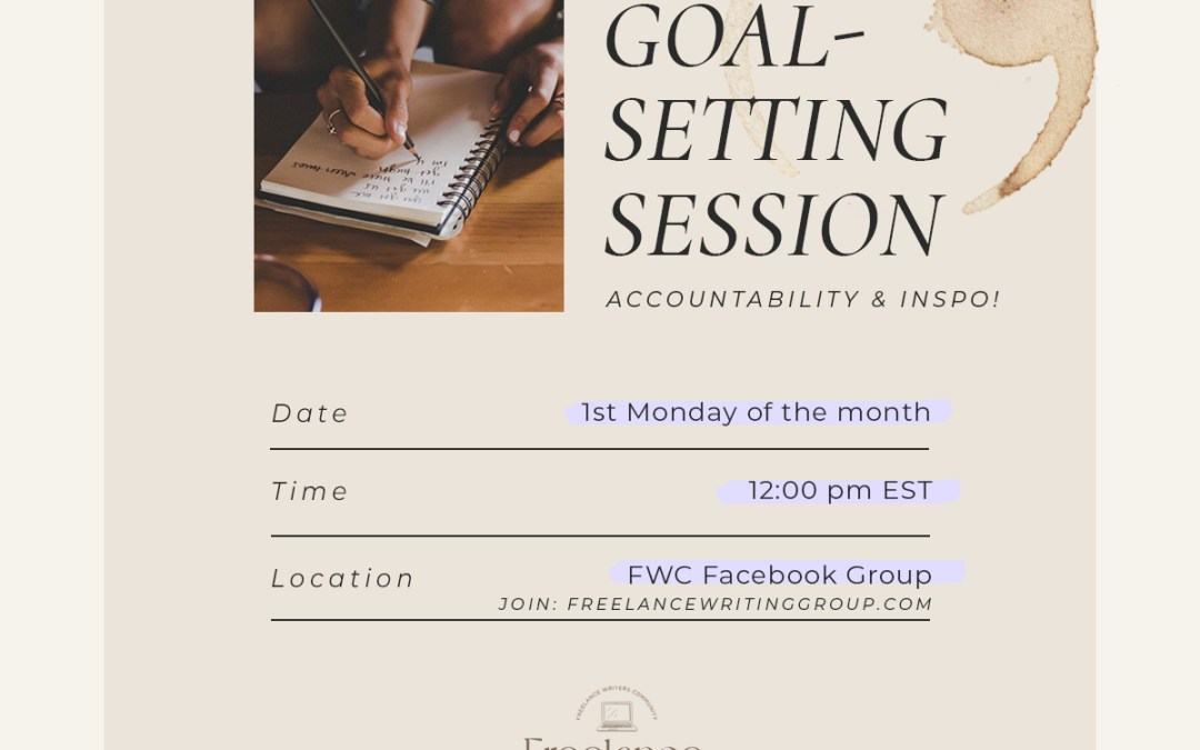 Monday Freelance Writing Goal-Setting Sessions! ☕️✨ LIVE in Our Facebook Group