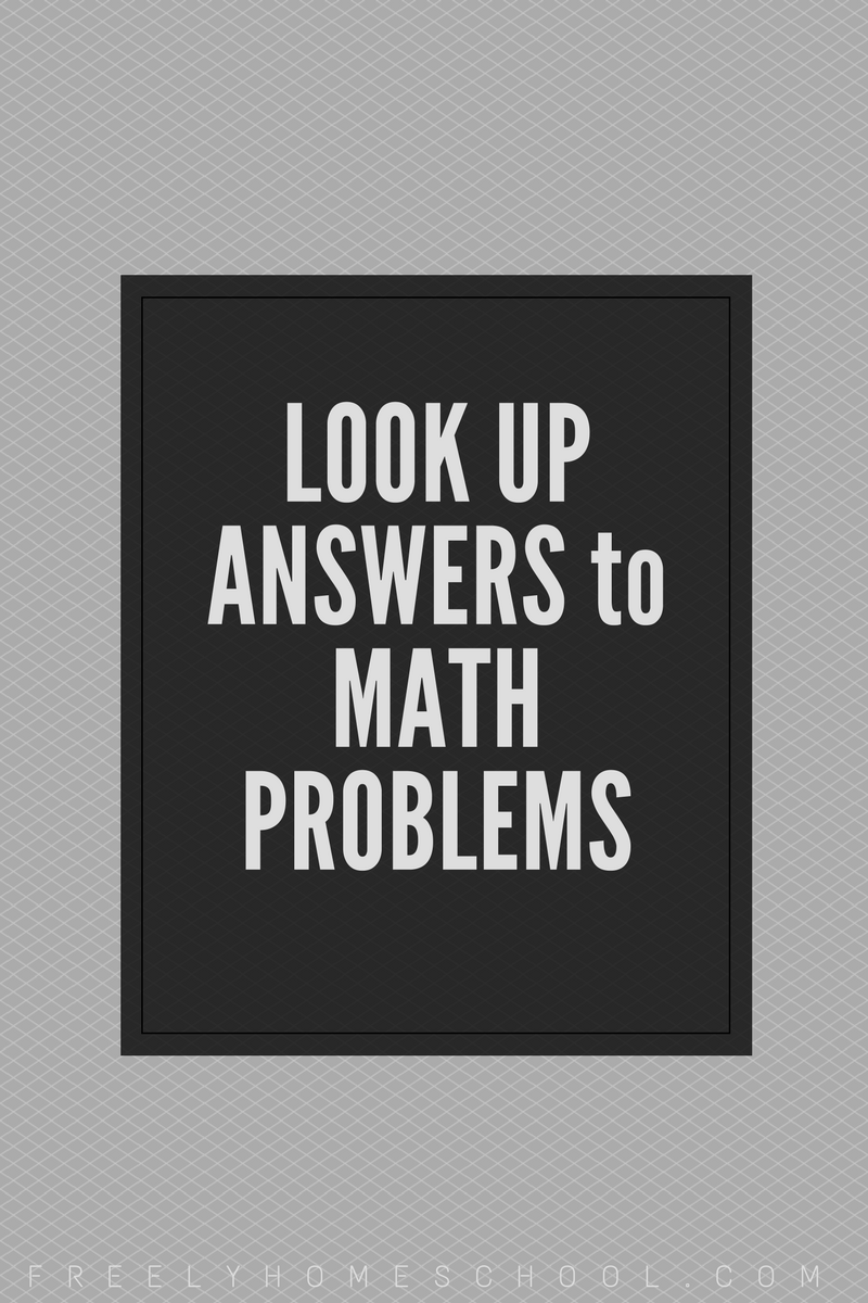 Look Up Free Answers to Just About Any Math Problem | Freely Homeschool