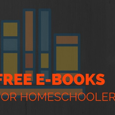 Free e-Books & Printables for Homeschoolers (selection changes often)