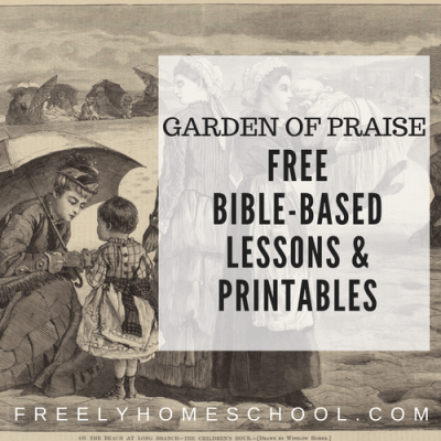 From Garden of Praise: free Bible-based homeschooling materials