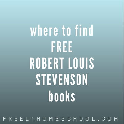 Read a (free) Robert Louis Stevenson Book for His 161st Birthday