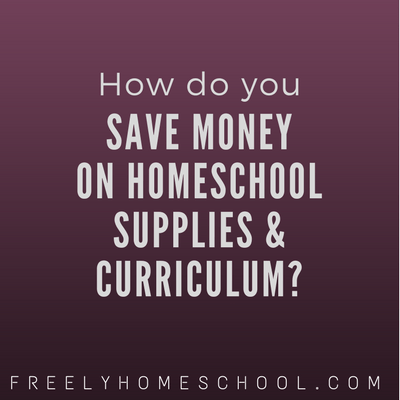 Sunday Homeschool Q&A: Saving Money