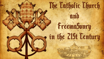 Interesting views on Catholicism and Freemasonry | Freemason ...