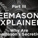 Why Are Freemason's Secretive?