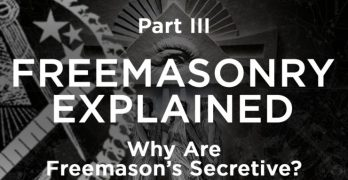 Why Are Freemason's Secretive?