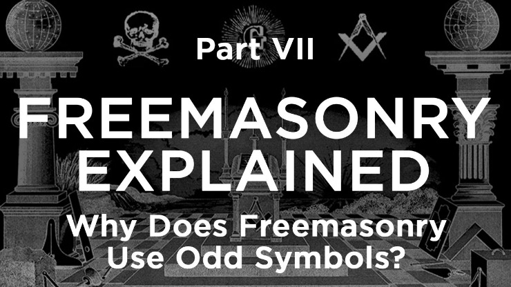 Why Does Freemasonry Use Odd Symbols?