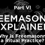 Why is Freemasonry a Ritual Practice?