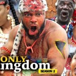 Download THE ONLY KINGDOM SEASON 1 – 2019 Nollywood Movie Mp4 & 3GP