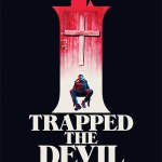 I Trapped The Devil (2019) Movie Mp4