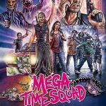 Mega Time Squad (2018) Movie Mp4 Download
