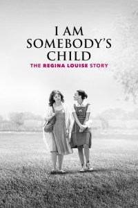 I Am Somebodys Child: The Regina Louise Story (2019) Mp4 Download