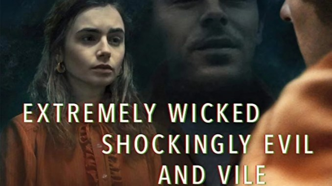 Extremely Wicked Shocking Evil and Vile Movie Jacket
