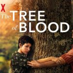 Movie: The Tree Of Blood – Netflix Film Review