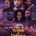 Download  Truth and Tidings – Nollywood Full Movie Mp4
