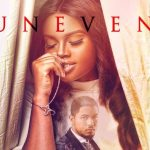 Download Uneven – Nollywood Full Movie Mp4