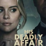 Download His Deadly Affair (2019) Full Movie Mp4