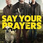 Download Say Your Prayers (2020) Full Movie Mp4