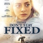 Download Movie Things Don't Stay Fixed (2021) Mp4