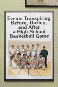 Events Transpiring Before, During, and After a High School Basketball Game (2020)
