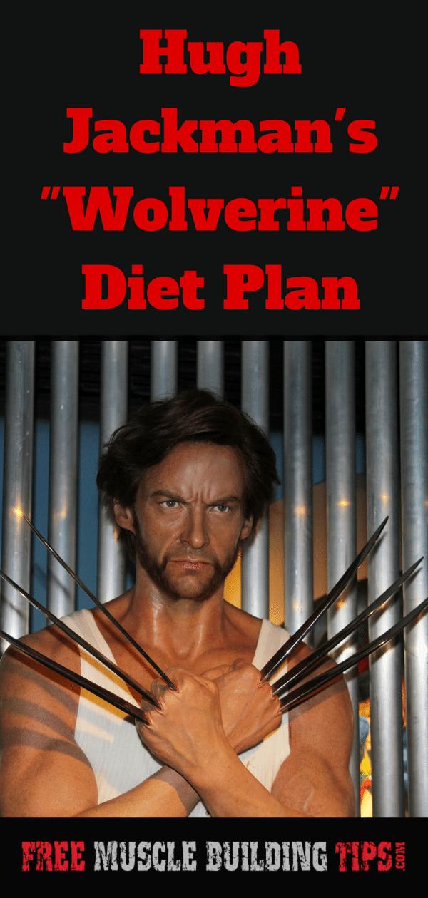Hugh Jackman's Wolverine Diet Plan. #HughJackman #WolverineWorkout