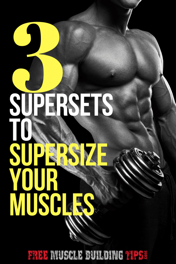 3 supersets you can do to supersize your muscle gains starting right now. Check them out! #buildmuscle
