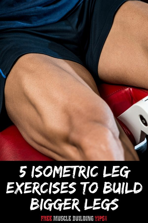 isometric leg exercises bigger legs