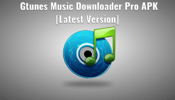 Gtunes Music Downloader Pro APK