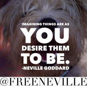 feel_it_real_neville_goddard_quote_you_desire_them_to_be