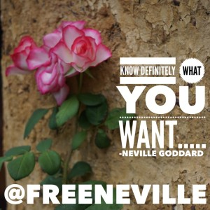 feel_it_real_method_neville_goddard_rose