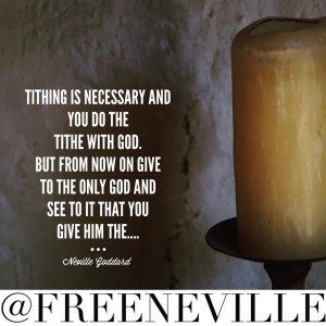 how_to_feel_it_real_neville_goddard_tithing