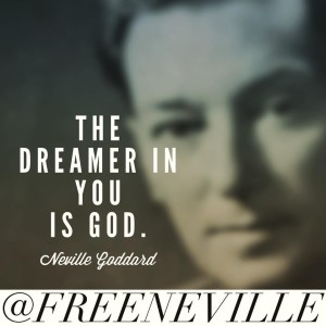 feel_it_real_dreamer_is_god_neville_goddard