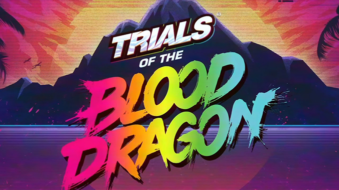 Trials of the Blood Dragon Full Game Free Download