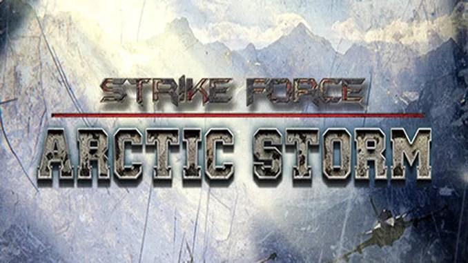 Strike Force: Arctic Storm Full Download