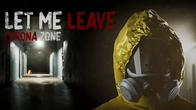 Let Me Leave Corona Zone Free Game Download Full