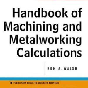 handbook of machining and metalworking calculations, handbook of machining and metalworking calculations pdf, handbook of machining and metalworking calculations download,handbook of machining,handbook ofmetalworking calculations