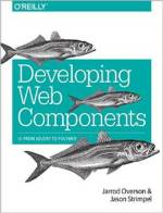 Developing Web Components: Ui From Jquery To Polymera