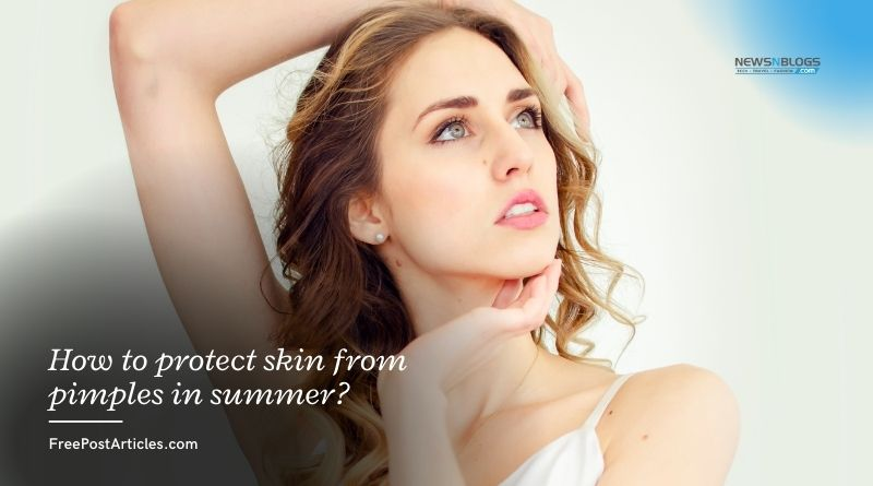 How to protect skin from pimples in summer_