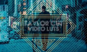 Taylor Cut Video LUTs for Premiere, Resolve & Final Cut Pro (Win/Mac)