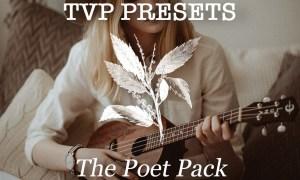 TVP Custom Presets for Lightroom & ACR + Mobile – The Poet Pack