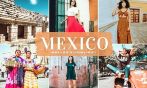 Mexico Mobile & Desktop Lightroom Presets